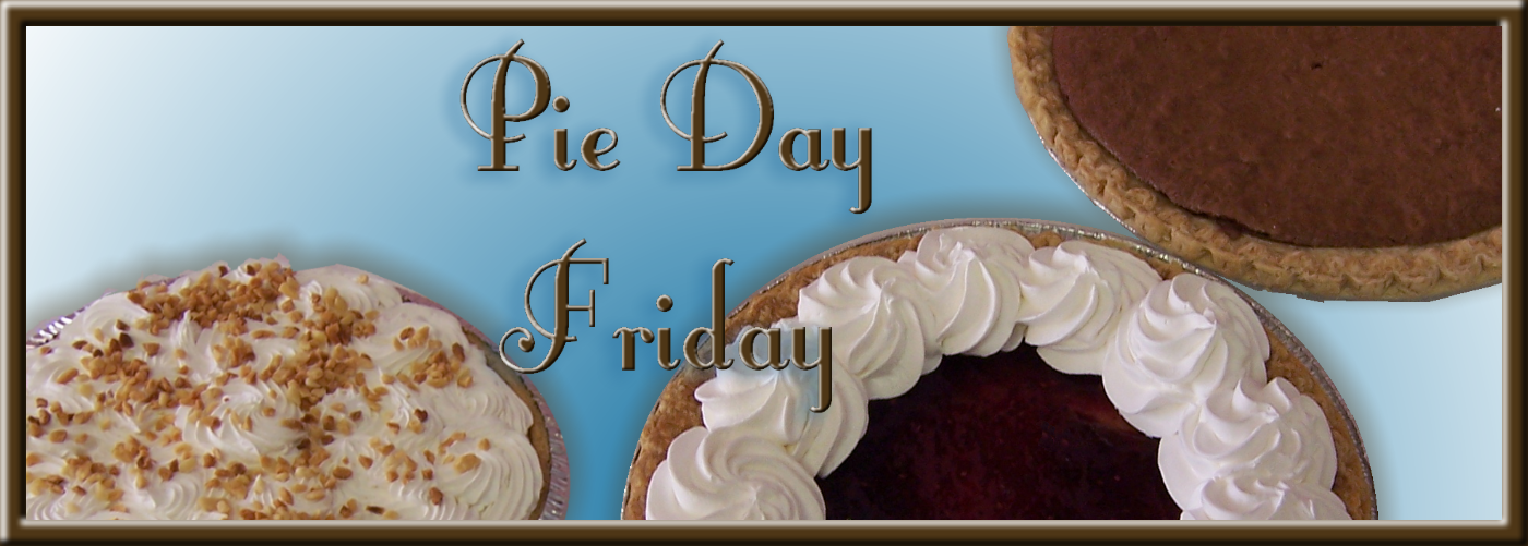 Pie Day Friday