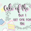 Tuesdays are terrific with BOGO 19¢ Cake of the Day